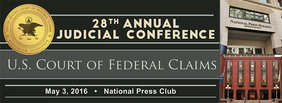 United States Court of Federal Claims - 28th Annual Judicial Conference - National Press Club, Washington, DC - Thursday, September 24, 2015