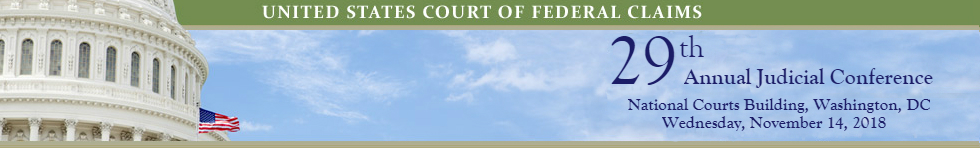 United States Court of Federal Claims - 29th Annual Judicial Conference - National Courts Building, Washington, DC - Wednesday, November 14, 2018
